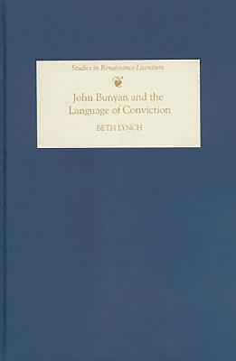 John Bunyan and the Language of Conviction - Lynch, Beth