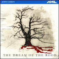 John Casken: The Dream of the Rood - The Hilliard Ensemble; Asko | Schönberg; Clark Rundell (conductor)
