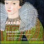 John Danyel: Songs to Mistress Anne Greene