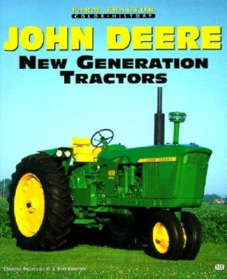 John Deere New Generation Tractors - Peterson, Chester, Jr., and Beemer, Rod, and Beemer, Rod