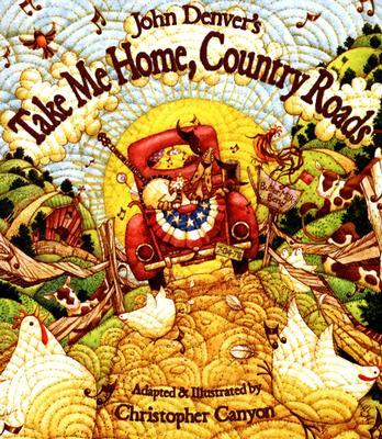 John Denver's Take Me Home, Country Roads - Canyon, Christopher (Illustrator), and Denver, John (Creator)