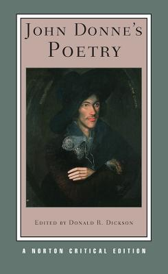 John Donne's Poetry - Donne, John, and Dickson, Donald R (Editor)