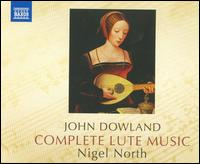 John Dowland: Complete Lute Music - Bonnie Silver (lute); Nigel North (lute)
