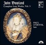 John Dowland: Complete Lute Works, Vol. 3