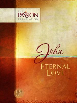 John: Eternal Love: Passion Translation - Simmons, Brian