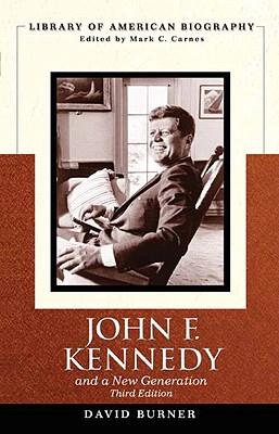 John F. Kennedy and a New Generation - Burner, David