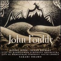 John Foulds: Orchestral Works - Daniel Hope (violin); Susan Bickley (mezzo-soprano); City of Birmingham Symphony Youth Chorus (choir, chorus);...