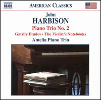 John Harbison: Piano Trio No. 2 - Amelia Piano Trio; Anthea Kreston (violin); Anthea Kreston (viola); Ida Kavafian (viola); Jason Duckles (cello);...