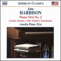 John Harbison: Piano Trio No. 2 - Amelia Piano Trio; Anthea Kreston (violin); Anthea Kreston (viola); Ida Kavafian (viola); Jason Duckles (cello);...