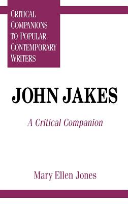 John Jakes: A Critical Companion - Jones, Mary Ellen