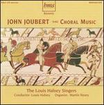 John Joubert: Choral Music