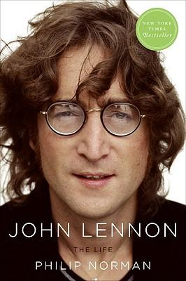 John Lennon: The Life - Norman, Philip