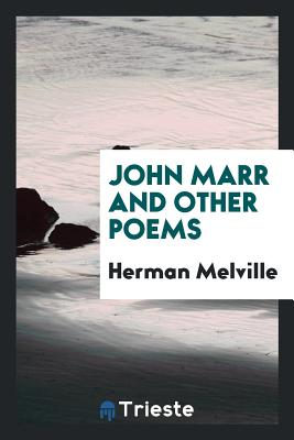 John Marr and Other Poems - Melville, Herman