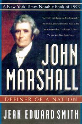 John Marshall: Definer of a Nation - Smith, Jean Edward