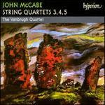 John McCabe: String Quartets Nos. 3, 4 & 5