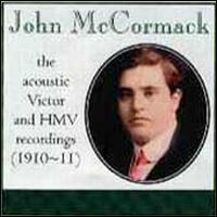 John McCormack: The Acoustic Victor and HMV Recordings (1910-11) - Giuseppe Mario Sammarco (baritone); John McCormack (tenor); Nellie Melba (soprano); Landon Ronald (conductor)