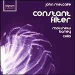 John Metcalfe: Constant Filter