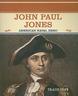 John Paul Jones: American Naval Hero - Egan, Tracie