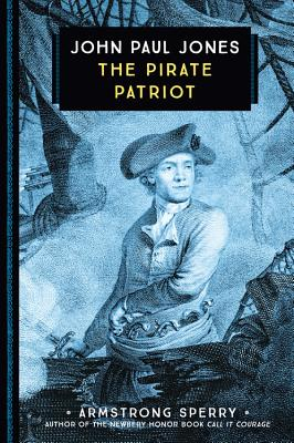 John Paul Jones: The Pirate Patriot - Sperry, Armstrong
