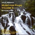 John R. Williamson: Music for Piano, Vol. 3