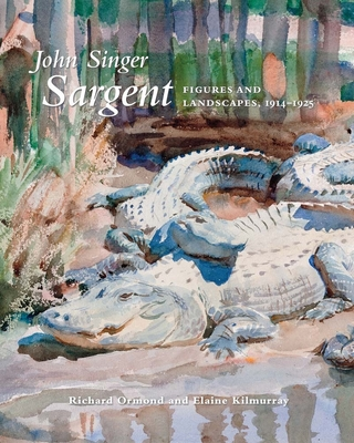 John Singer Sargent: Figures and Landscapes, 1914-1925: The Complete Paintings, Volume IX - Ormond, Richard, and Kilmurray, Elaine