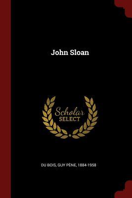 John Sloan - Du Bois, Guy Pene 1884-1958 (Creator)