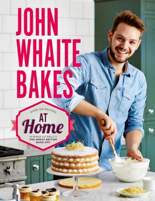 John Whaite Bakes At Home - Whaite, John