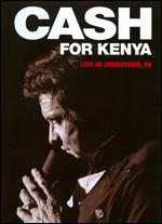 Johnny Cash: Cash for Kenya - Live in Johnstown, Pennsylvania -