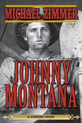 Johnny Montana: A Western Story - Zimmer, Michael