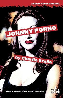 Johnny Porno - Stella, Charlie