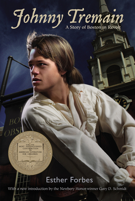 Johnny Tremain - Forbes, Esther, and Schmidt, Gary D, Professor (Introduction by)