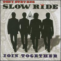 Join Together - Tony Stevens Slow Ride