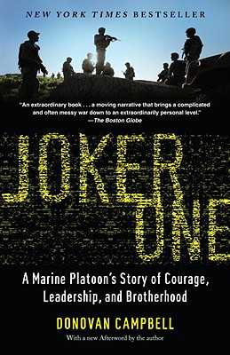 Joker One: A Marine Platoon's Story of Courage, Leadership, and Brotherhood - Campbell, Donovan