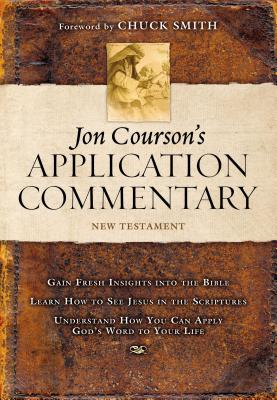 Jon Courson's Application Commentary: New Testament - Courson, Jon, and Smith, Chuck, Jr. (Foreword by)