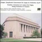 Jongen: Symphonie Concertante, Op. 81; Poulenc: Concerto in G minor for Organ, String Orchestra & Timpani
