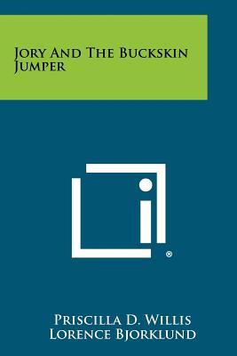 Jory and the Buckskin Jumper - Willis, Priscilla D