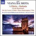 Jos� Viana da Mota: � P�tria - Sinfonia (To the Homeland)