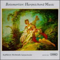 Joseph Bodin De Boismortier: Harpsichord Music - Kathleen McIntosh (harpsichord)