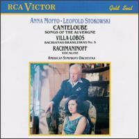 Joseph Canteloube: Songs of the Auvergne; Heitor Villa-Lobos: Bachianas Brasileiras No. 5 - Anna Moffo (soprano); American Symphony Orchestra; Leopold Stokowski (conductor)