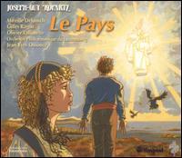 Joseph-Guy Ropartz: Le pays - Gilles Ragon (vocals); Mireille Delunsch (vocals); Olivier Lallouette (vocals); Luxembourg Symphony Orchestra;...