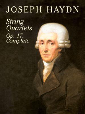 Joseph Haydn: String Quartets, Op. 17, Complete - Haydn, Joseph, and Altmann, Wilhelm (Editor)
