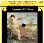 Joseph Joachim Raff: String Quartets Nos. 2 & 6