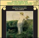 Joseph Joachim Raff: Violin Concertos Nos. 1 & 2; Cavatina; Ungrischer (À La Hongroise)