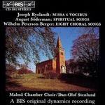 Joseph Ryelandt: Missa 6 Vocibus; August Söderman: Spiritual Songs; Wilhelm Peterson-Berger: Eight Choral Songs