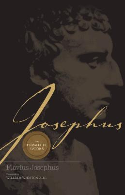 Josephus the Complete Works - Thomas Nelson Publishers, and Whiston, William