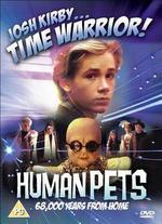 Josh Kirby...Time Warrior!: The Human Pets - Frank Arnold