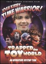 Josh Kirby...Time Warrior!: Trapped on Toyworld