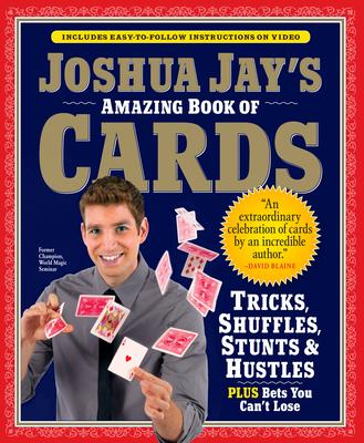 Joshua Jay's Amazing Book of Cards - Jay, Joshua