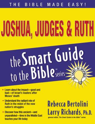 Joshua, Judges and Ruth - Bertolini, Rebecca, Dr., and Richards, Larry, Dr. (Editor)