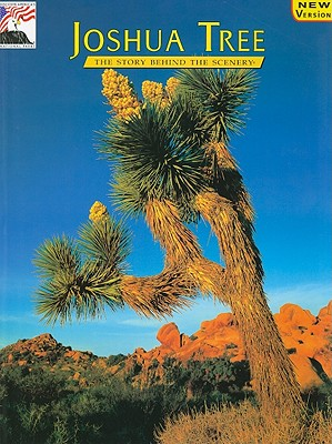 Joshua Tree: The Story Behind the Scenery - Vuncannon, Delcie, and Van Camp, Mary L (Editor)